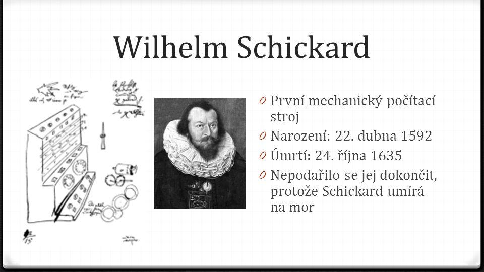 Wilhelm Schickard První mechanický počítací stroj