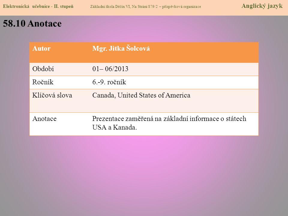 58.10 Anotace Autor Mgr. Jitka Šolcová Období 01– 06/2013 Ročník