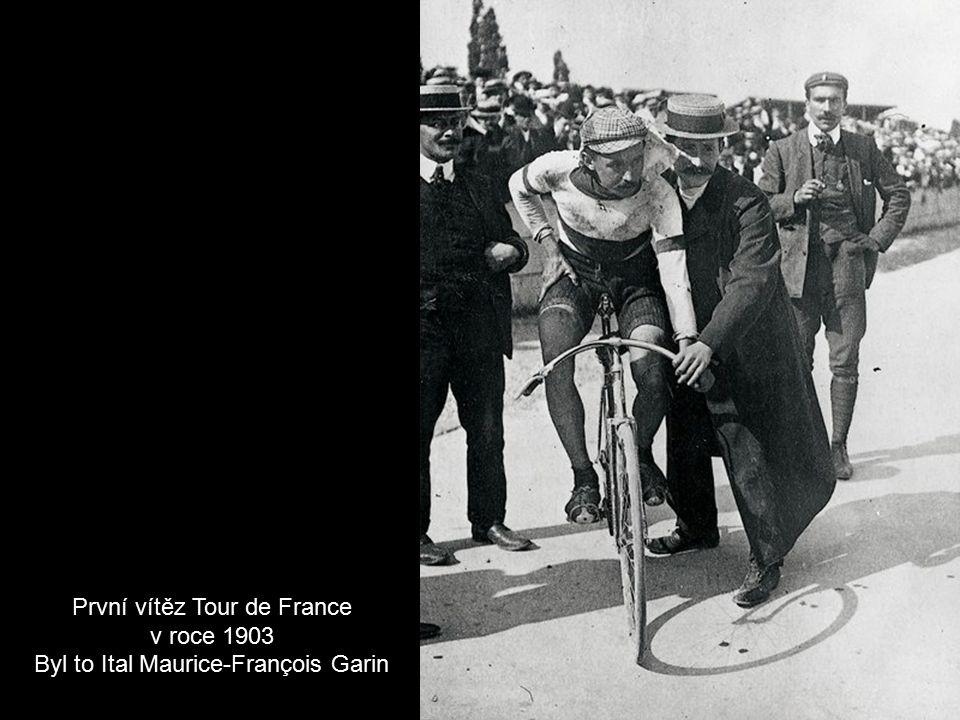 První vítěz Tour de France v roce 1903 Byl to Ital Maurice-François Garin