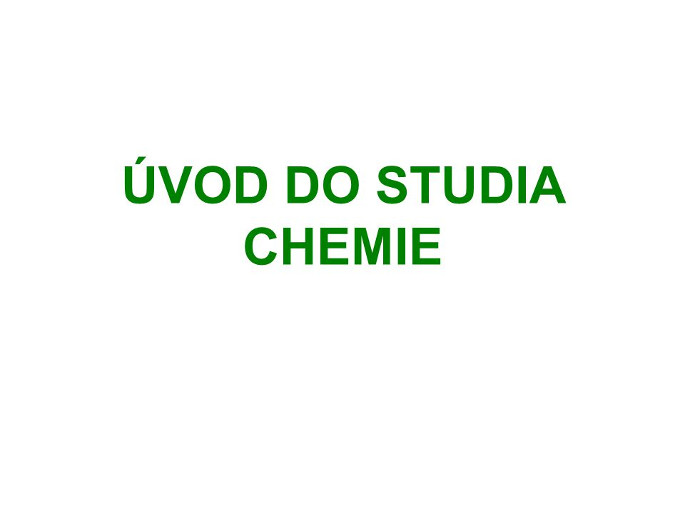 ÚVOD DO STUDIA CHEMIE