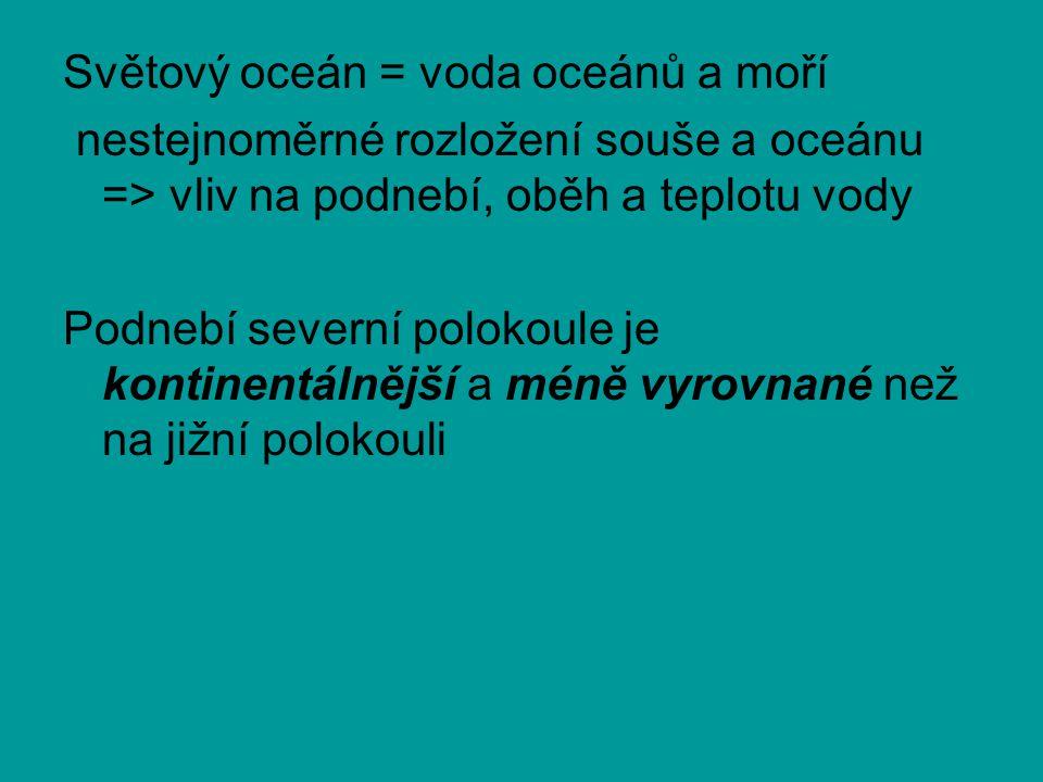 Světový oceán = voda oceánů a moří