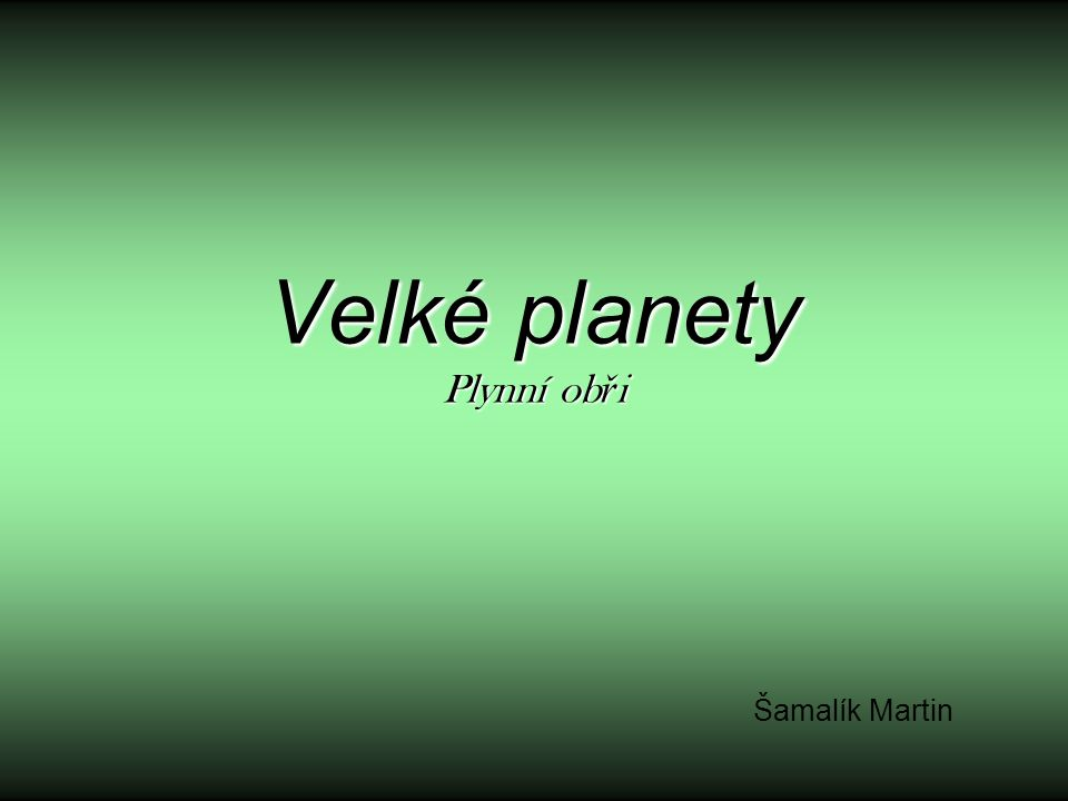 Velké planety Plynní obři