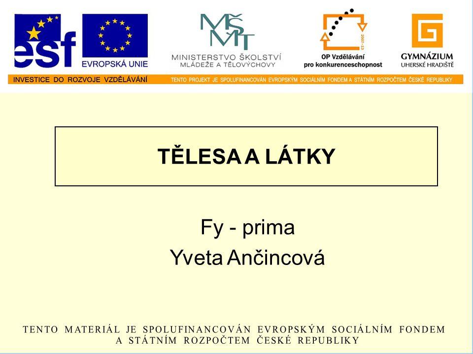 TĚLESA A LÁTKY Fy - prima Yveta Ančincová
