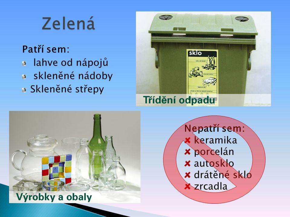 Zelená Patří sem: lahve od nápojů skleněné nádoby Skleněné střepy