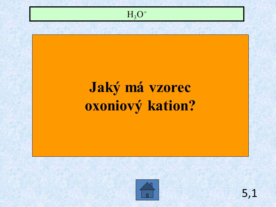 Jaký má vzorec oxoniový kation