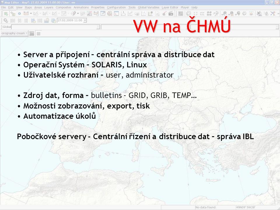 VW na ČHMÚ • Server a připojení – centrální správa a distribuce dat