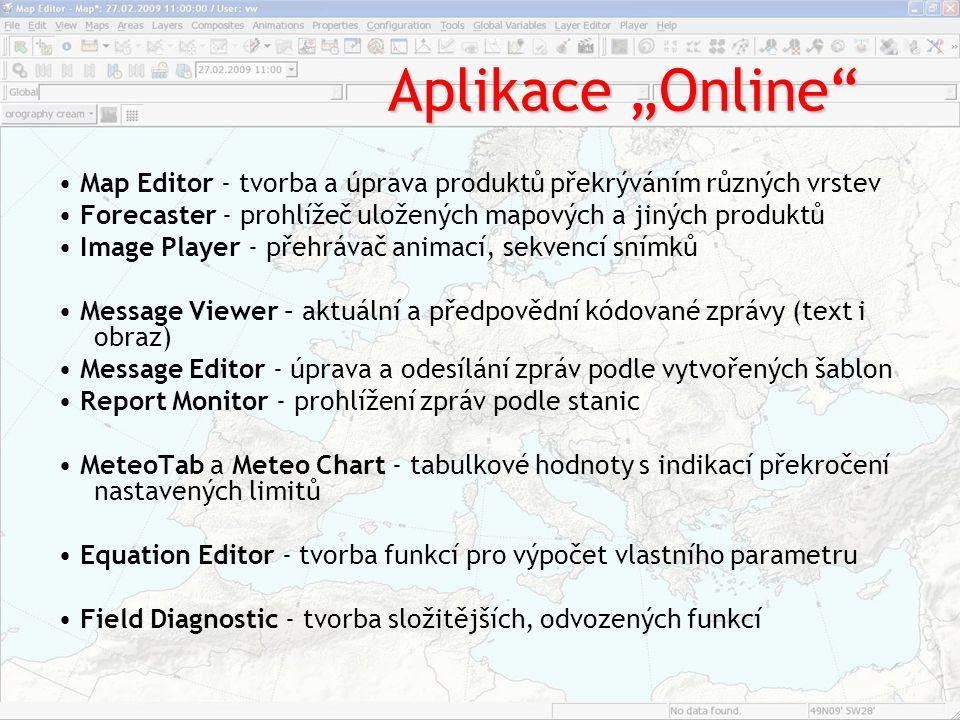 """Aplikace """"Online • Map Editor ‐ tvorba a úprava produktů překrýváním různých vrstev. • Forecaster ‐ prohlížeč uložených mapových a jiných produktů."""