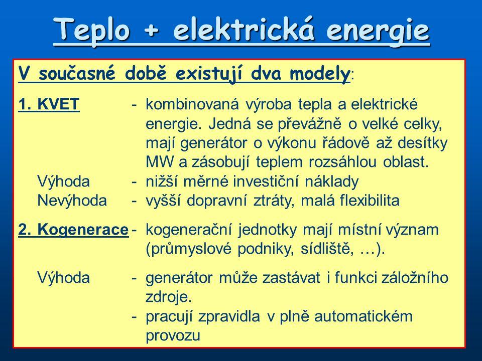 Teplo + elektrická energie