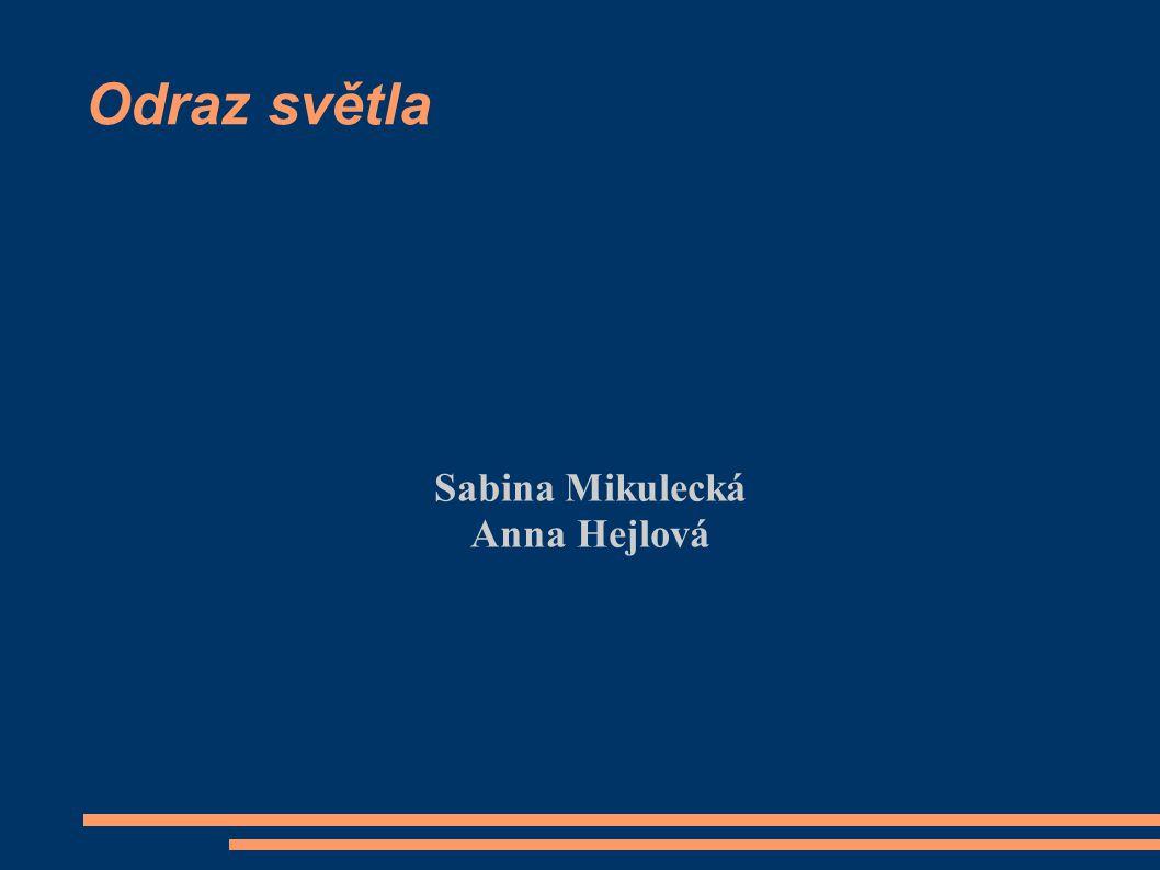 Sabina Mikulecká Anna Hejlová