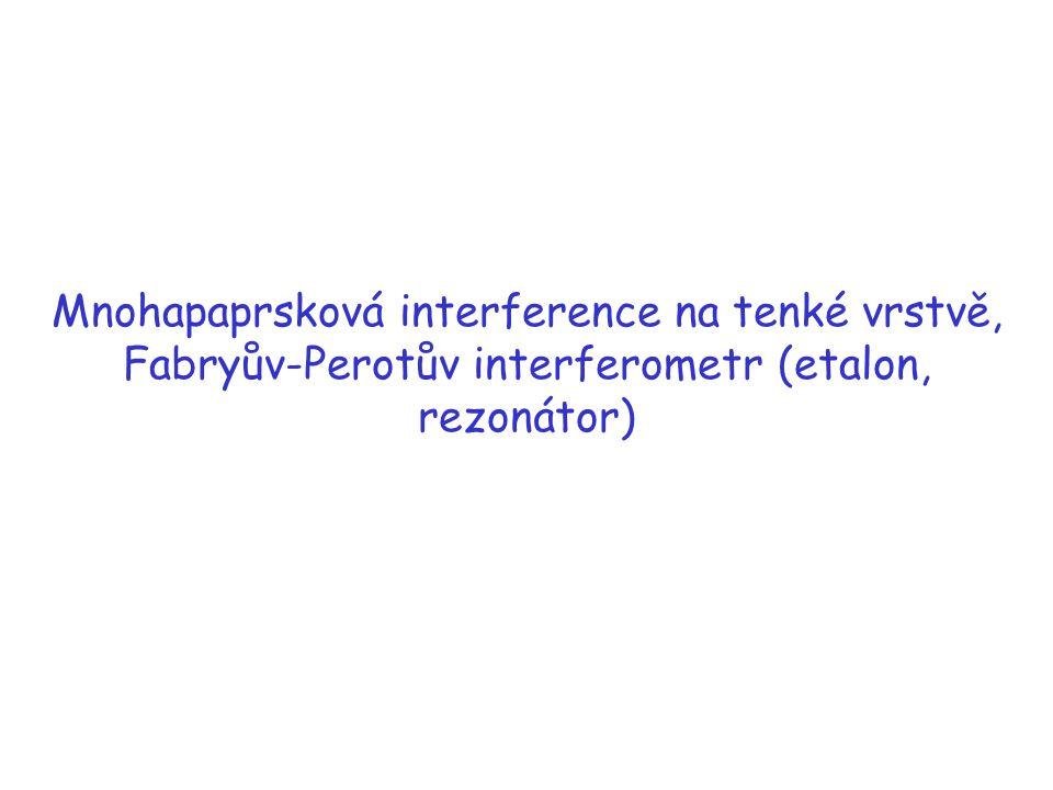 Mnohapaprsková interference na tenké vrstvě, Fabryův-Perotův interferometr (etalon, rezonátor)