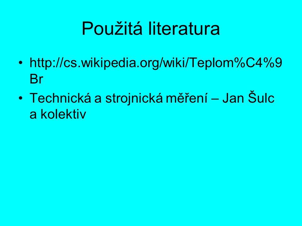 Použitá literatura http://cs.wikipedia.org/wiki/Teplom%C4%9Br