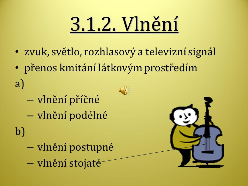 3.1.2. Vlnění zvuk, světlo, rozhlasový a televizní signál