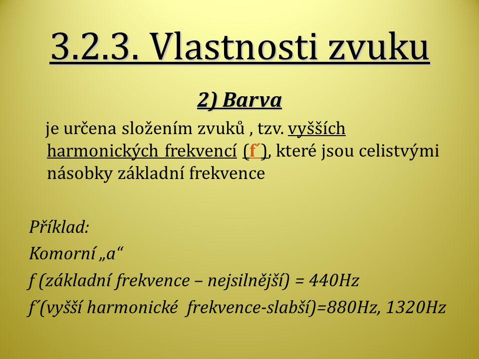 3.2.3. Vlastnosti zvuku 2) Barva