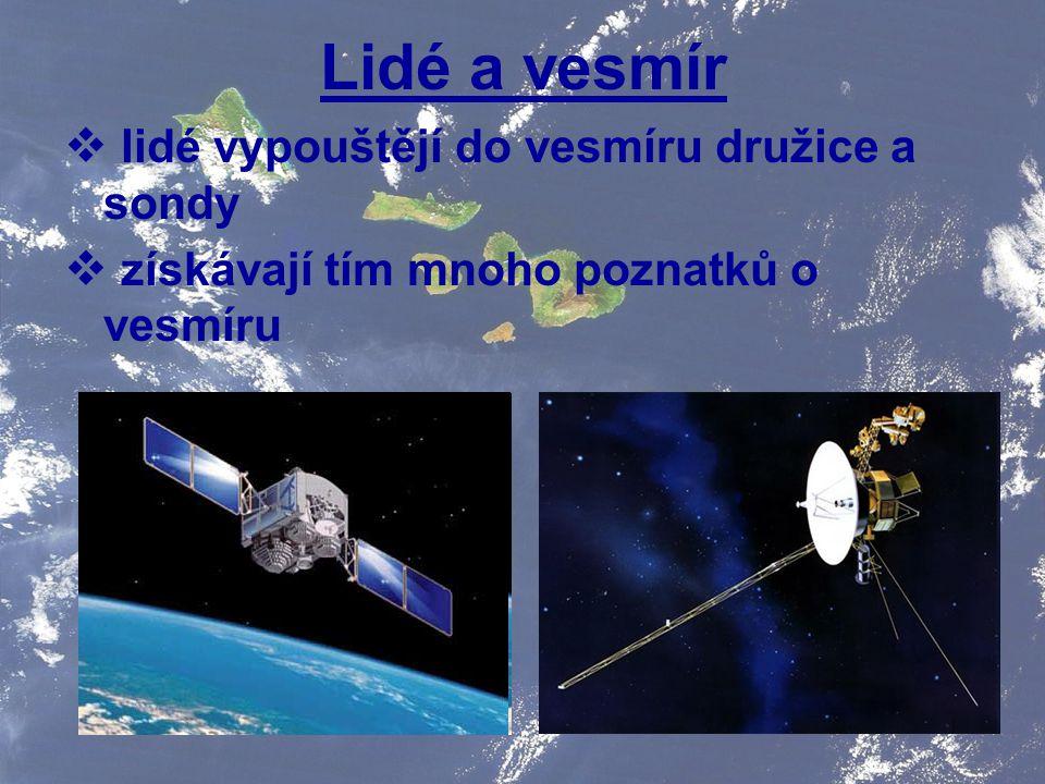 Lidé a vesmír lidé vypouštějí do vesmíru družice a sondy