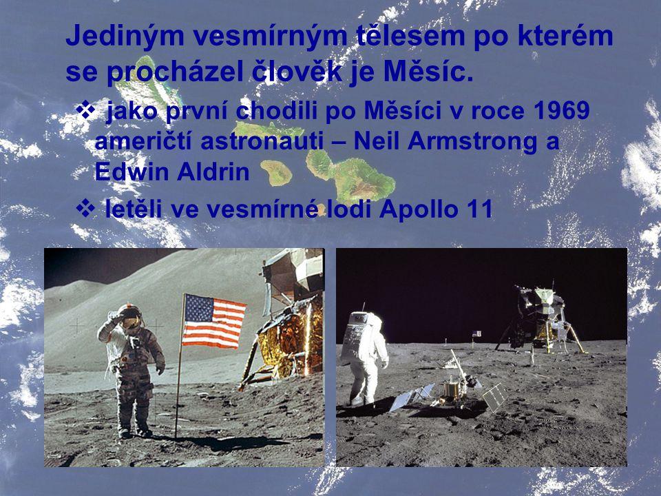 Jediným vesmírným tělesem po kterém se procházel člověk je Měsíc.