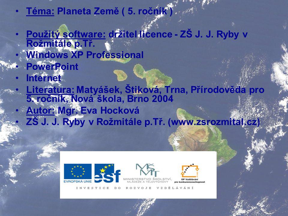 Téma: Planeta Země ( 5. ročník )