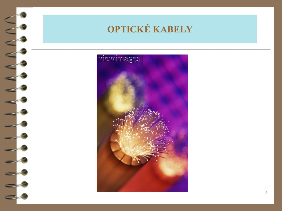 OPTICKÉ KABELY (c) 1999. Tralvex Yeap. All Rights Reserved