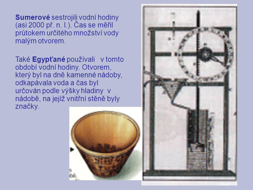Sumerové sestrojili vodní hodiny (asi 2000 př. n. l. )