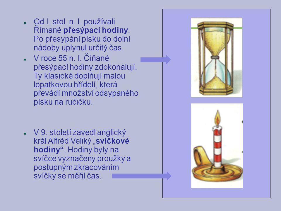 Od I. stol. n. l. používali Římané přesýpací hodiny