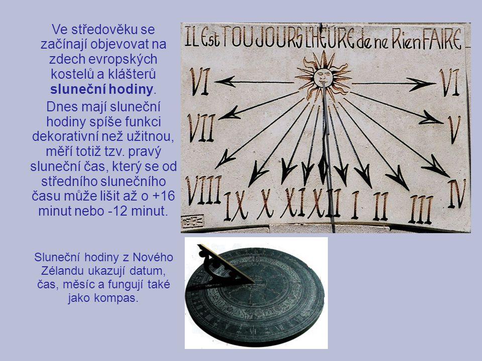 Ve středověku se začínají objevovat na zdech evropských kostelů a klášterů sluneční hodiny.