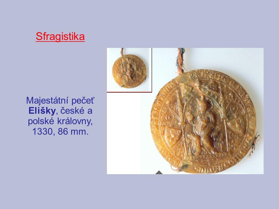 Majestátní pečeť Elišky, české a polské královny, 1330, 86 mm.