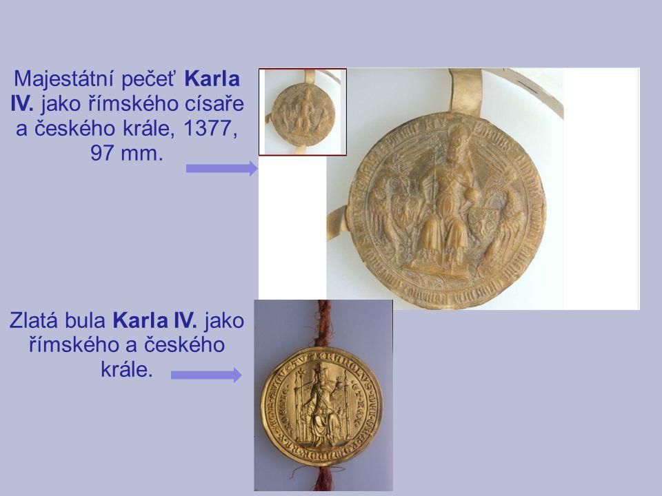 Zlatá bula Karla IV. jako římského a českého krále.