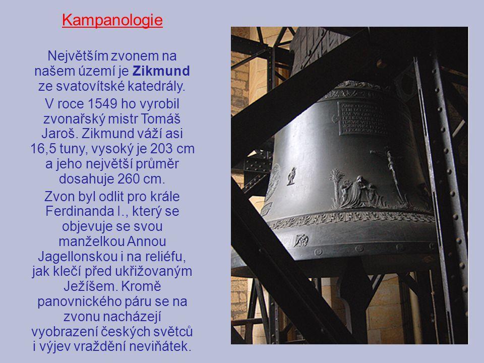 Největším zvonem na našem území je Zikmund ze svatovítské katedrály.