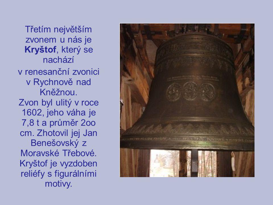 Třetím největším zvonem u nás je Kryštof, který se nachází