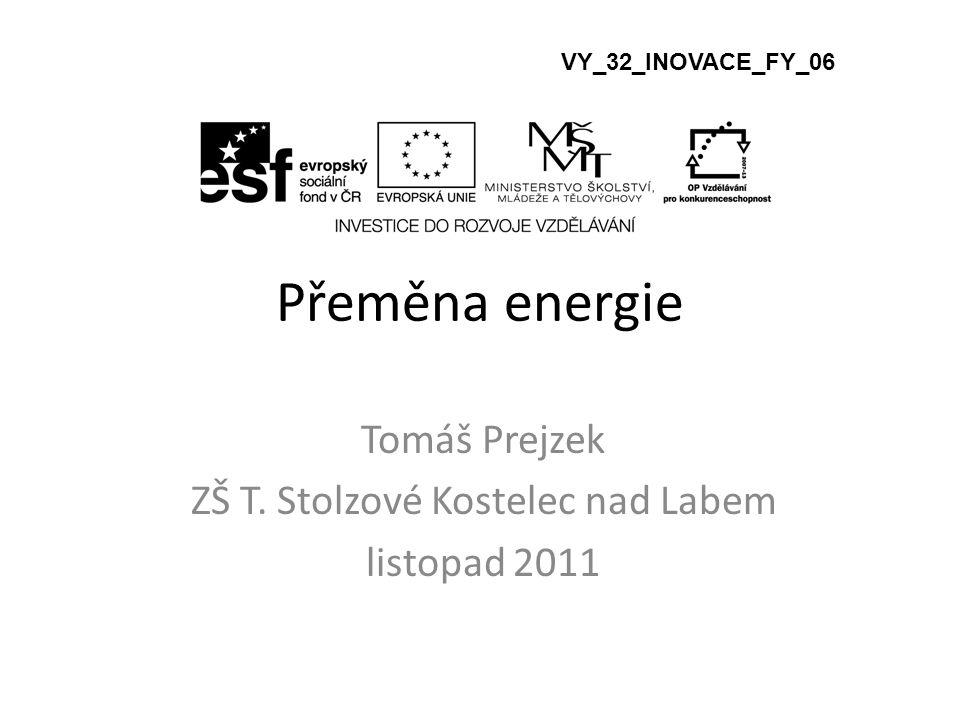 Tomáš Prejzek ZŠ T. Stolzové Kostelec nad Labem listopad 2011