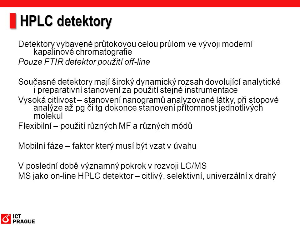 HPLC detektory Detektory vybavené průtokovou celou průlom ve vývoji moderní kapalinové chromatografie.