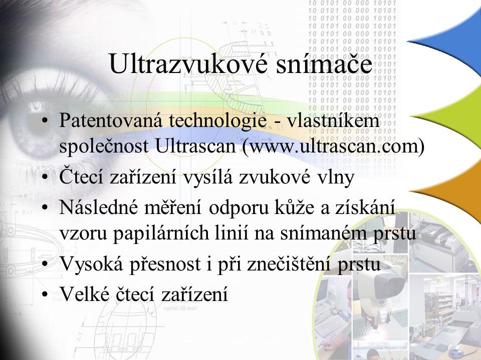 Ultrazvukové snímače Patentovaná technologie - vlastníkem společnost Ultrascan (www.ultrascan.com) Čtecí zařízení vysílá zvukové vlny.