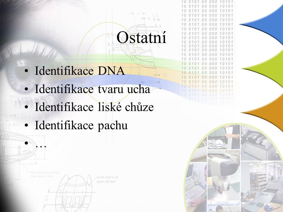 Ostatní Identifikace DNA Identifikace tvaru ucha