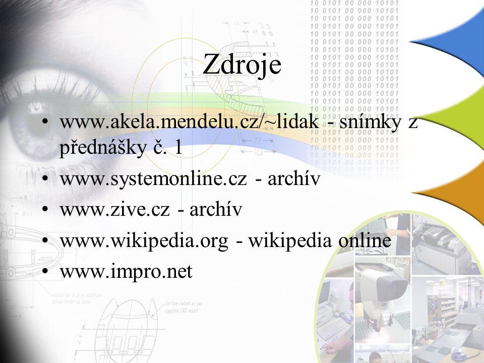Zdroje www.akela.mendelu.cz/~lidak - snímky z přednášky č. 1