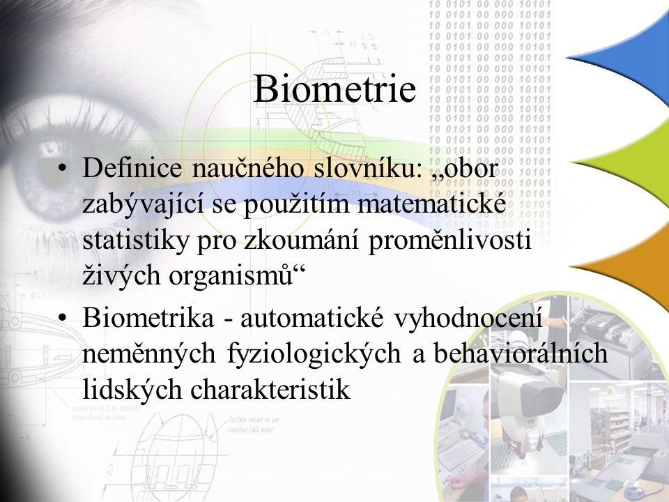 """Biometrie Definice naučného slovníku: """"obor zabývající se použitím matematické statistiky pro zkoumání proměnlivosti živých organismů"""