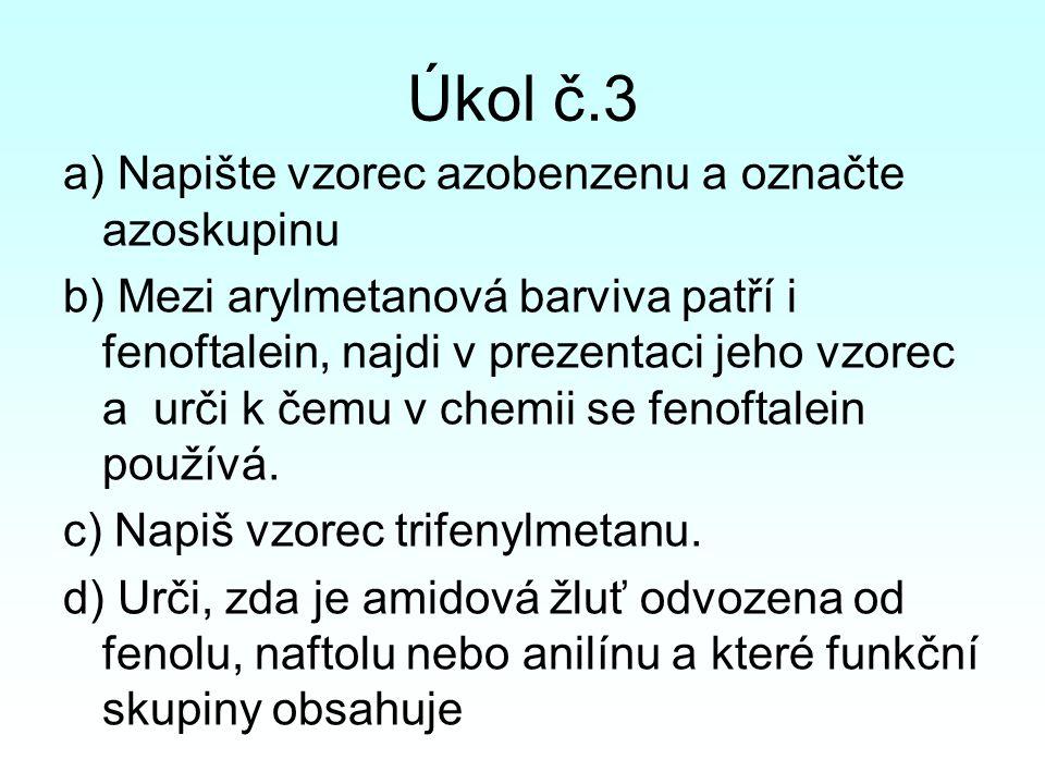 Úkol č.3 a) Napište vzorec azobenzenu a označte azoskupinu