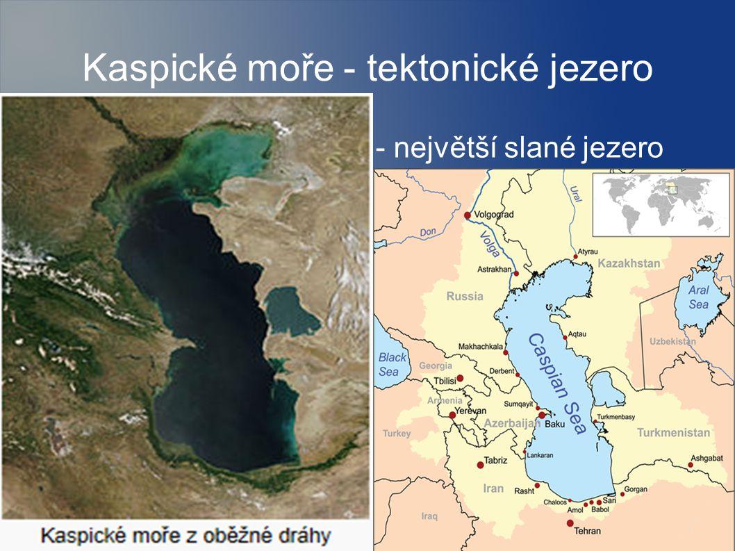 Kaspické moře - tektonické jezero