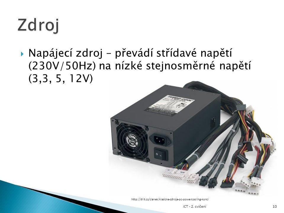 Zdroj Napájecí zdroj – převádí střídavé napětí (230V/50Hz) na nízké stejnosměrné napětí (3,3, 5, 12V)