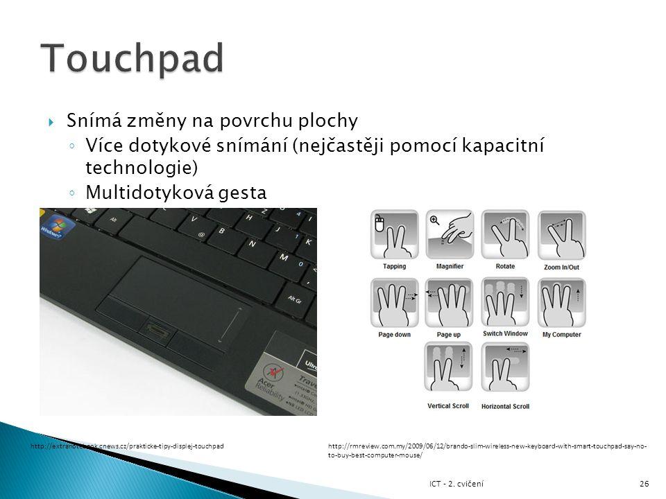 Touchpad Snímá změny na povrchu plochy
