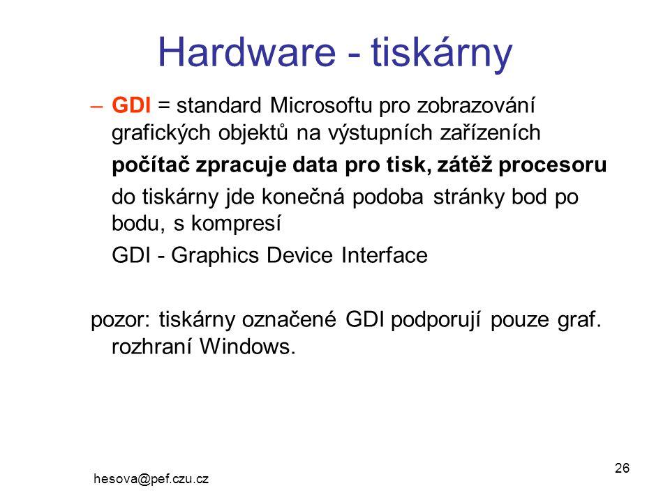 Hardware - tiskárny GDI = standard Microsoftu pro zobrazování grafických objektů na výstupních zařízeních.