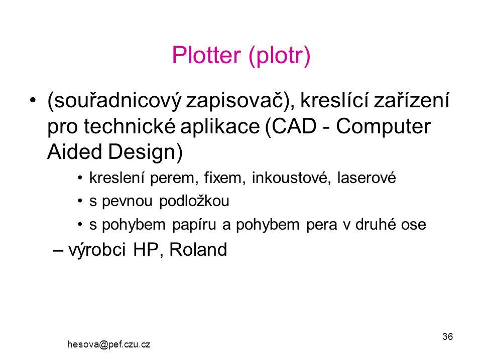 Plotter (plotr) (souřadnicový zapisovač), kreslící zařízení pro technické aplikace (CAD - Computer Aided Design)