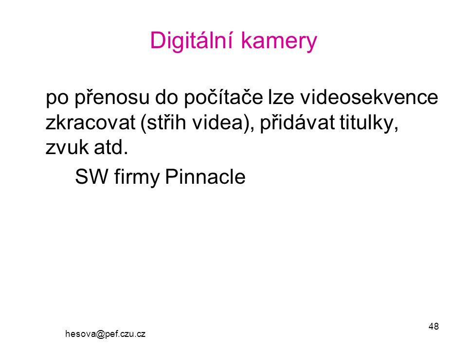Digitální kamery po přenosu do počítače lze videosekvence zkracovat (střih videa), přidávat titulky, zvuk atd.