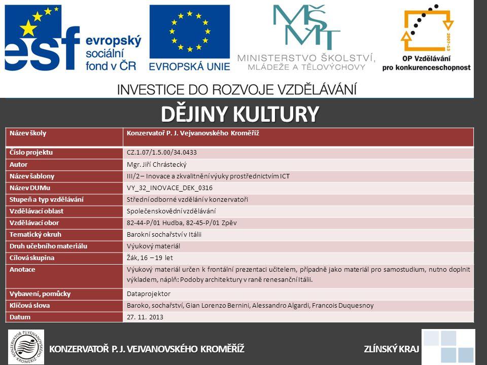 Dějiny KULTURY Konzervatoř P. J. Vejvanovského kroměříž Zlínský kraj