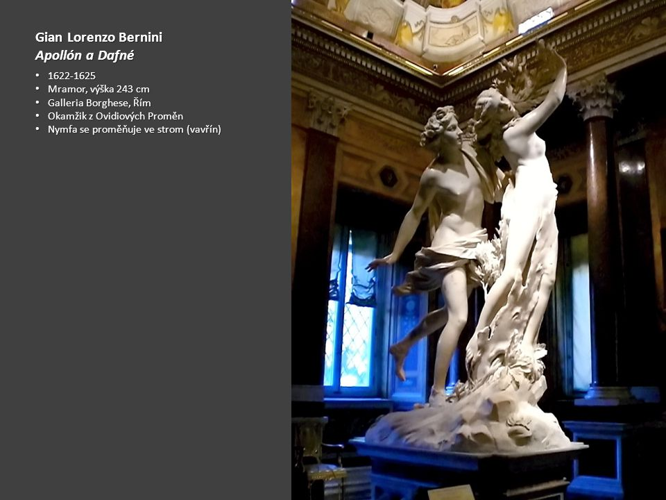 Gian Lorenzo Bernini Apollón a Dafné 1622-1625 Mramor, výška 243 cm