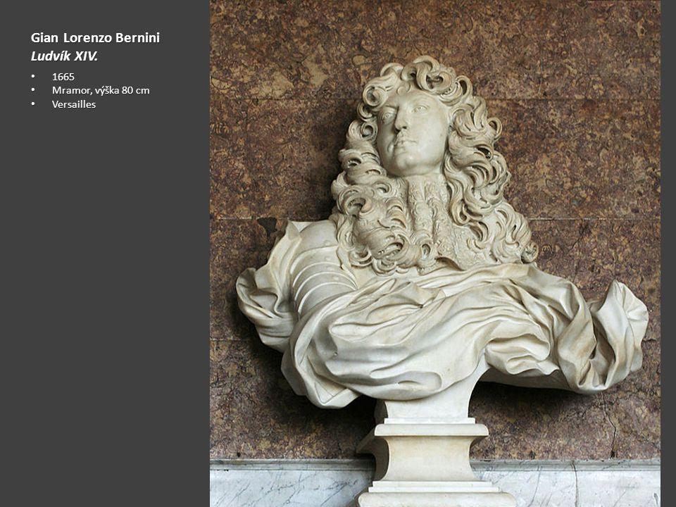 Gian Lorenzo Bernini Ludvík XIV. 1665 Mramor, výška 80 cm Versailles