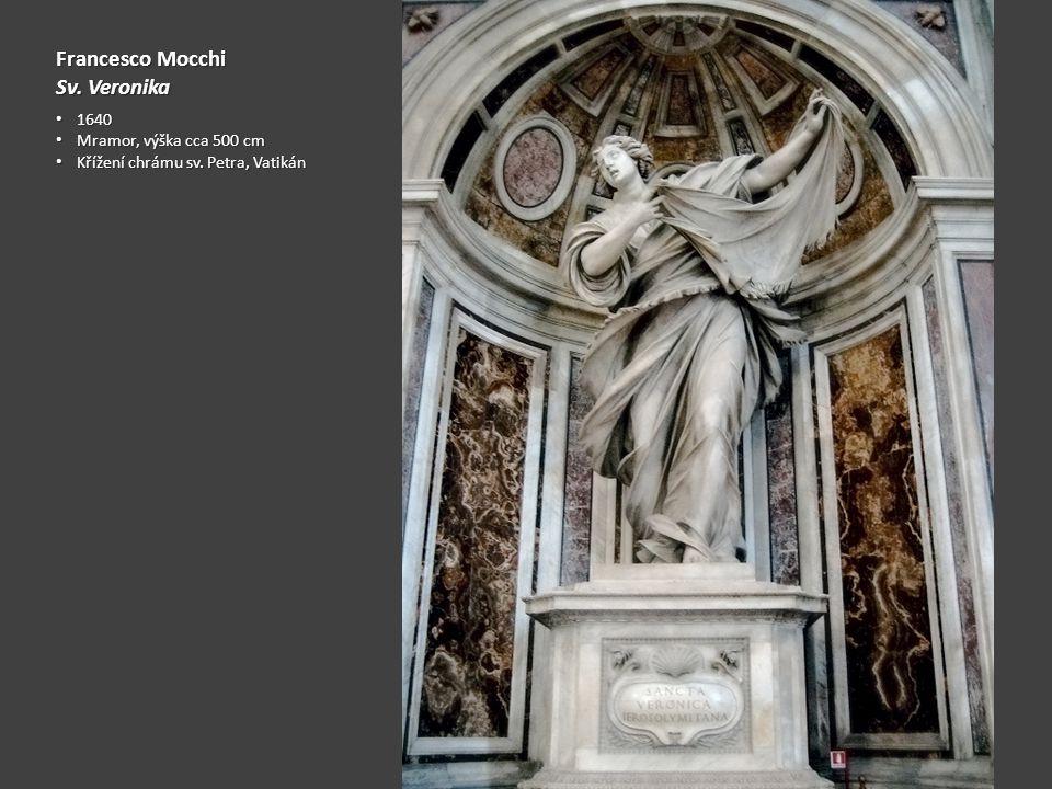 Francesco Mocchi Sv. Veronika 1640 Mramor, výška cca 500 cm