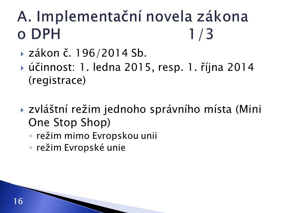 A. Implementační novela zákona o DPH 1/3