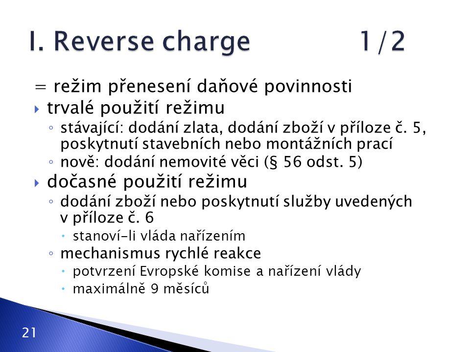 I. Reverse charge 1/2 = režim přenesení daňové povinnosti