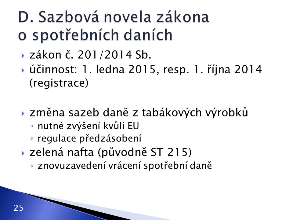 D. Sazbová novela zákona o spotřebních daních