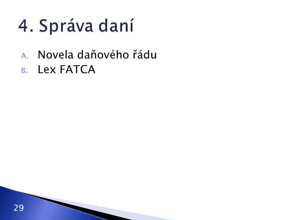 4. Správa daní Novela daňového řádu Lex FATCA 29