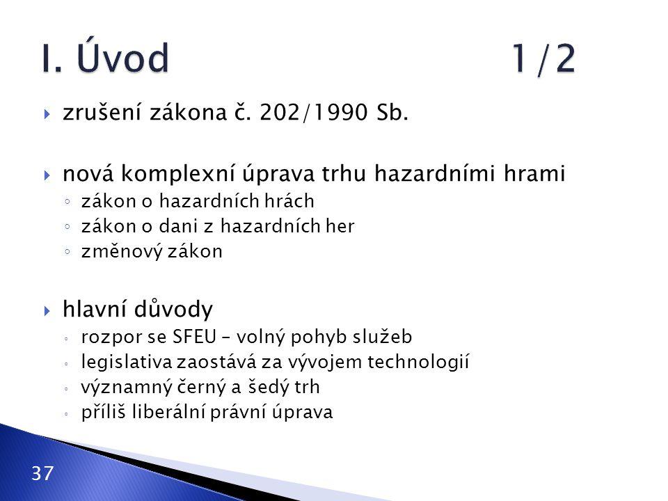 I. Úvod 1/2 zrušení zákona č. 202/1990 Sb.